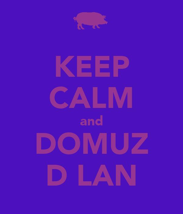 KEEP CALM and DOMUZ DİLAN