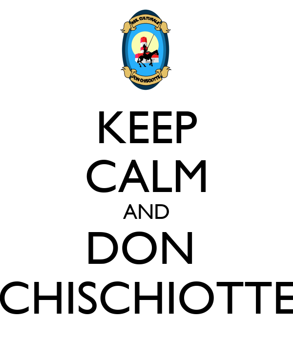 KEEP CALM AND DON  CHISCHIOTTE