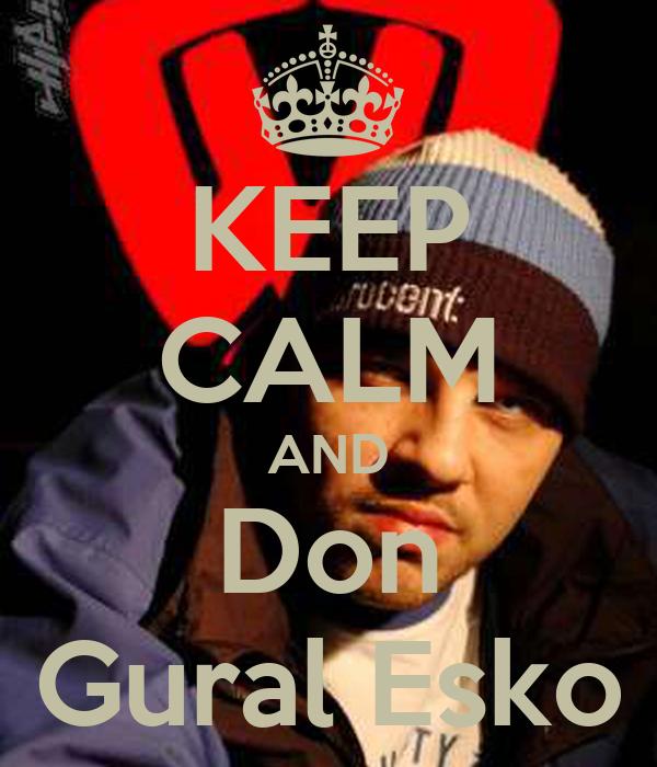 KEEP CALM AND Don Gural Esko