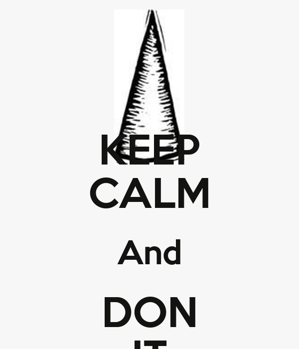 KEEP CALM And DON IT