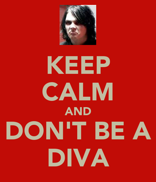 Image result for don't be a diva