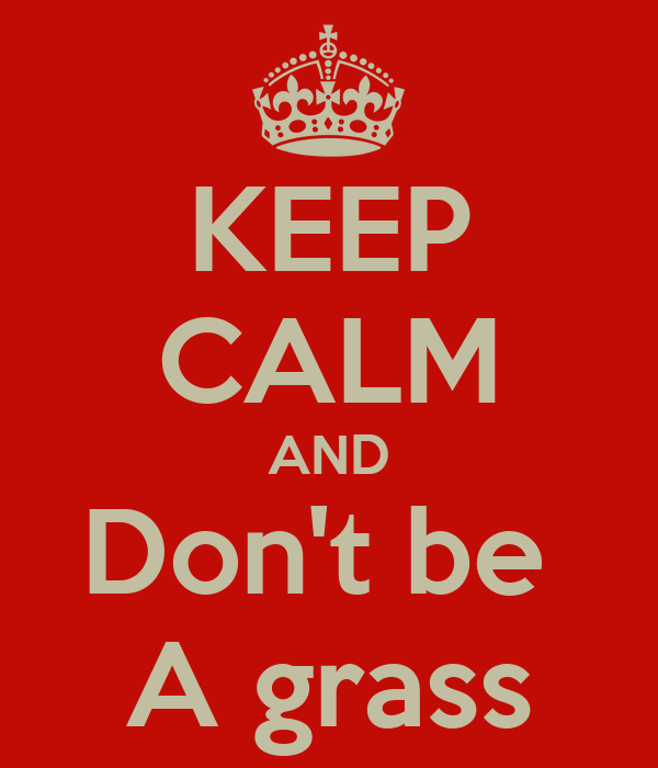 KEEP CALM AND Don't be  A grass