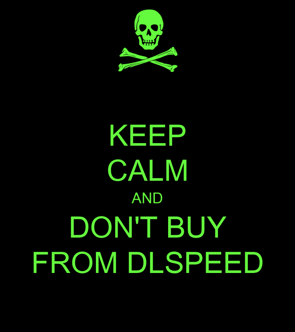 KEEP CALM AND DON'T BUY FROM DLSPEED