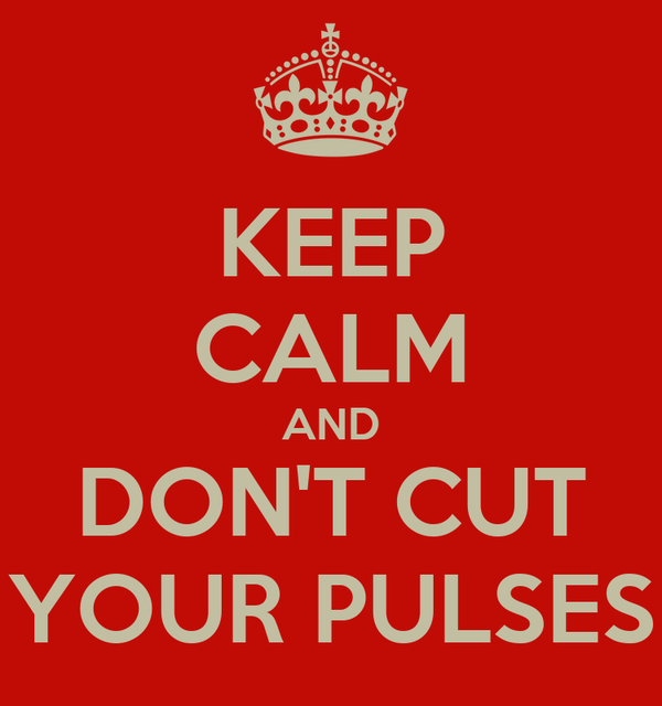 KEEP CALM AND DON'T CUT YOUR PULSES