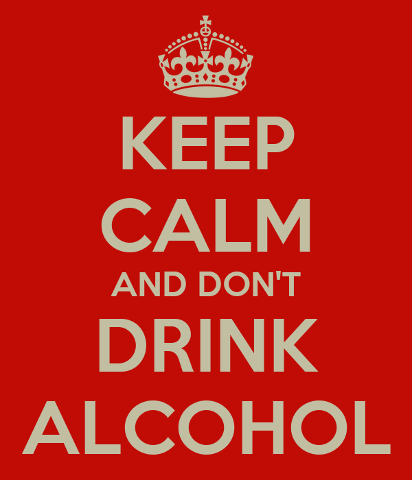 keep calm and don 39 t drink alcohol poster ethan keep. Black Bedroom Furniture Sets. Home Design Ideas