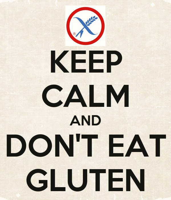 KEEP CALM AND DON'T EAT GLUTEN