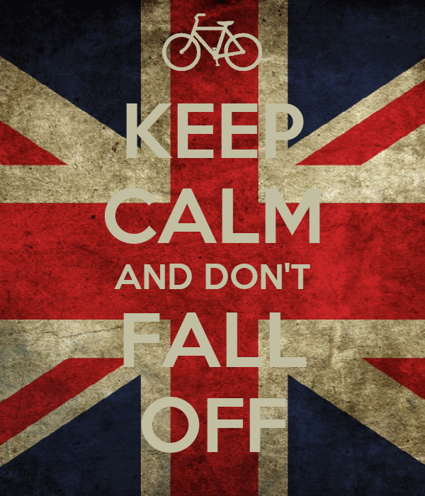 KEEP CALM AND DON'T FALL OFF