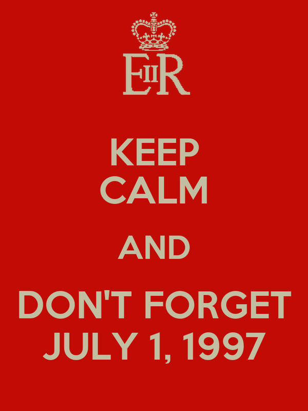 KEEP CALM AND DON'T FORGET JULY 1, 1997