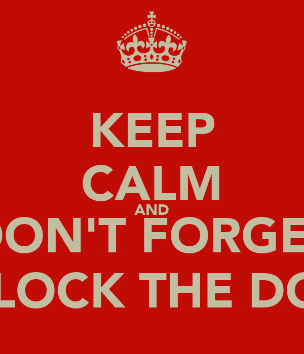 Keep Calm And Don T Forget To Lock The Door Poster Elena
