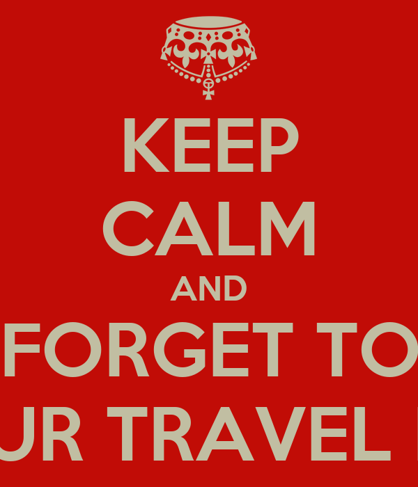 KEEP CALM AND DON'T FORGET TO WRITE IN YOUR TRAVEL DIARY