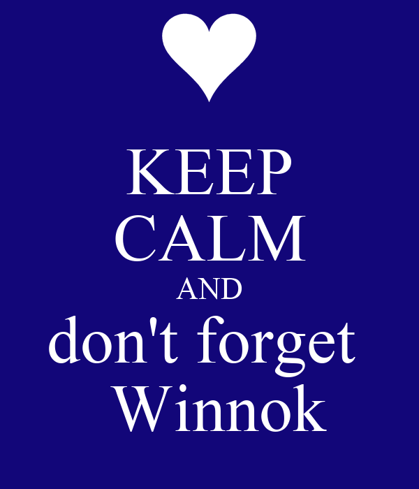KEEP CALM AND don't forget   Winnok