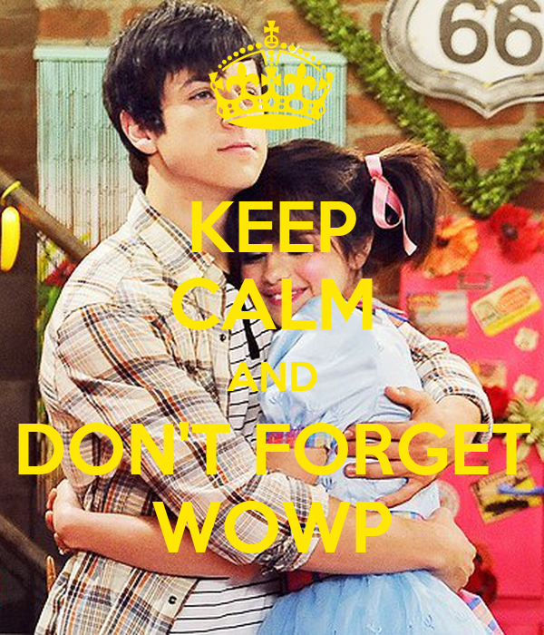 KEEP CALM AND DON'T FORGET WOWP