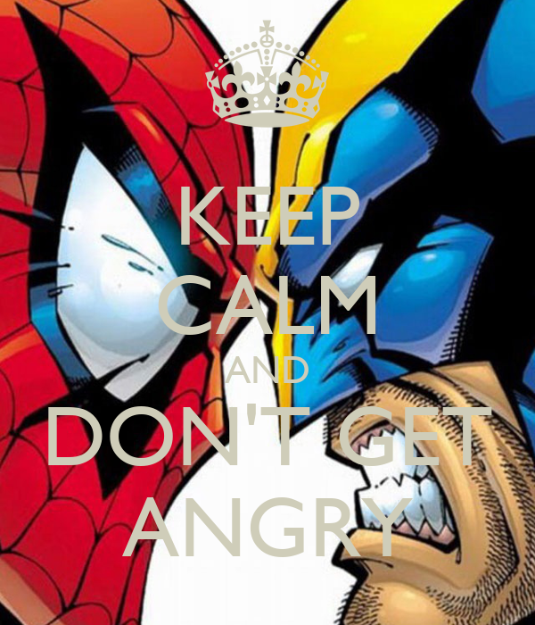 KEEP CALM AND DON'T GET ANGRY