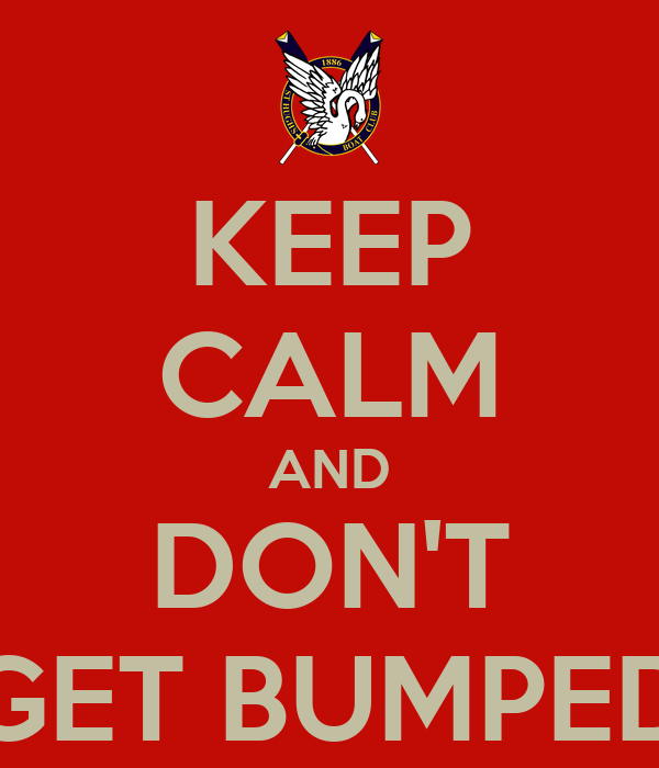 KEEP CALM AND DON'T GET BUMPED