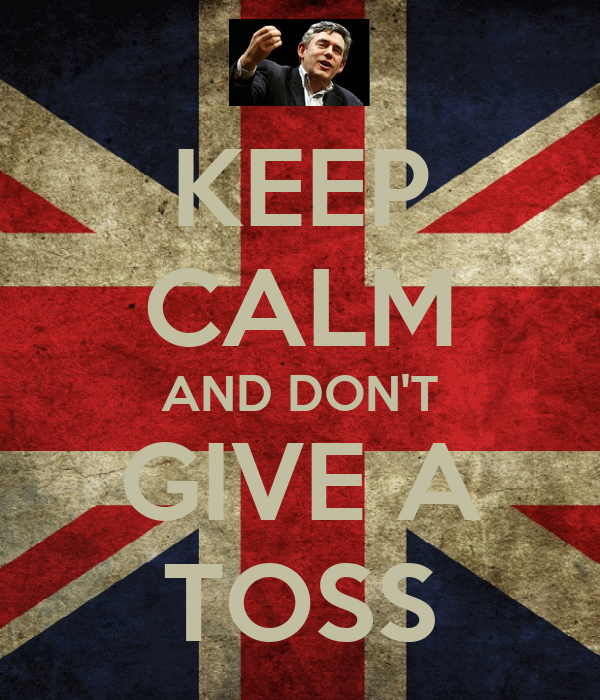 KEEP CALM AND DON'T GIVE A TOSS