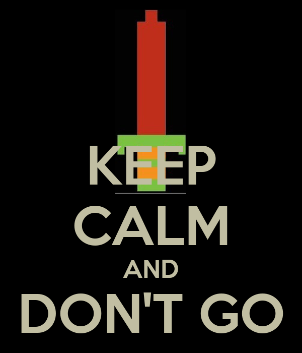 KEEP CALM AND DON'T GO ALONE