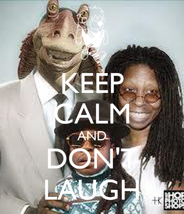 KEEP CALM AND DON'T LAUGH