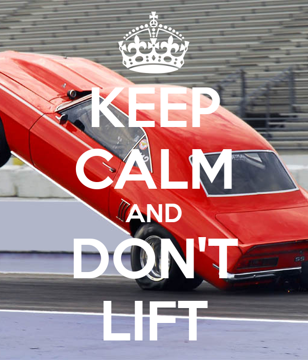 KEEP CALM AND DON'T LIFT