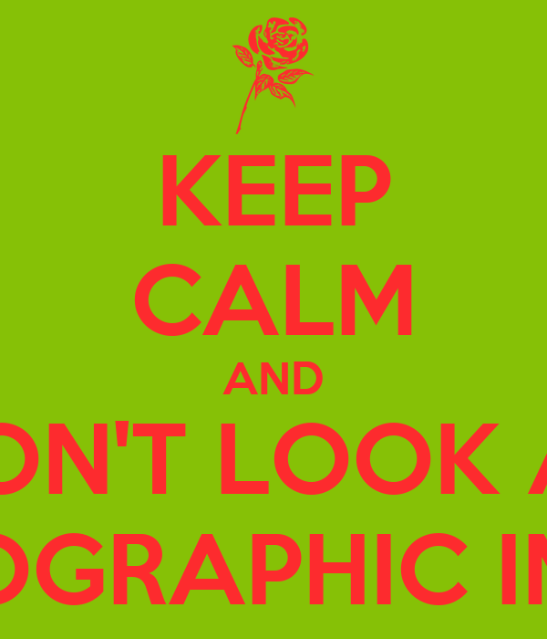 KEEP CALM AND DON'T LOOK AT PORNOGRAPHIC IMAGES