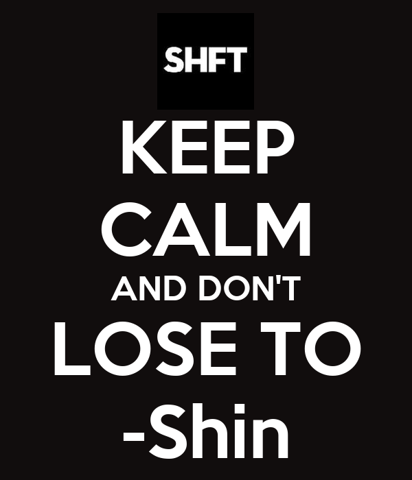 KEEP CALM AND DON'T LOSE TO -Shin