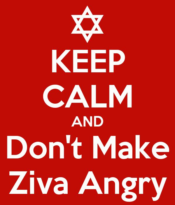 KEEP CALM AND Don't Make Ziva Angry