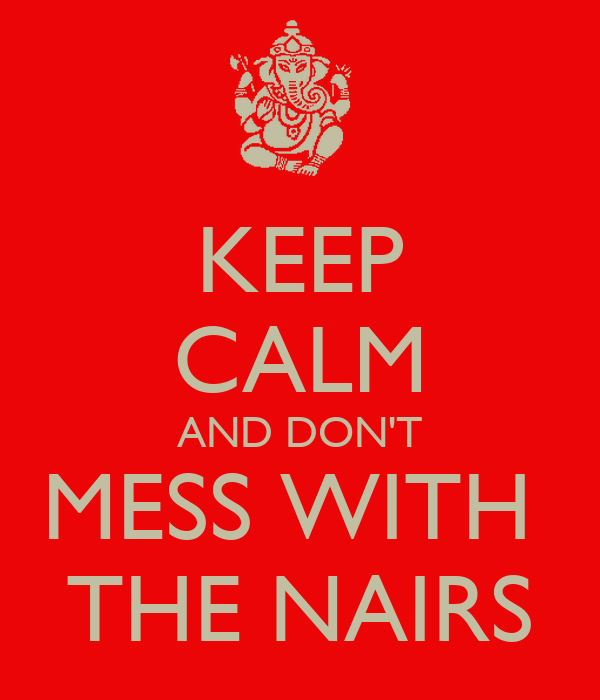 KEEP CALM AND DON'T MESS WITH  THE NAIRS