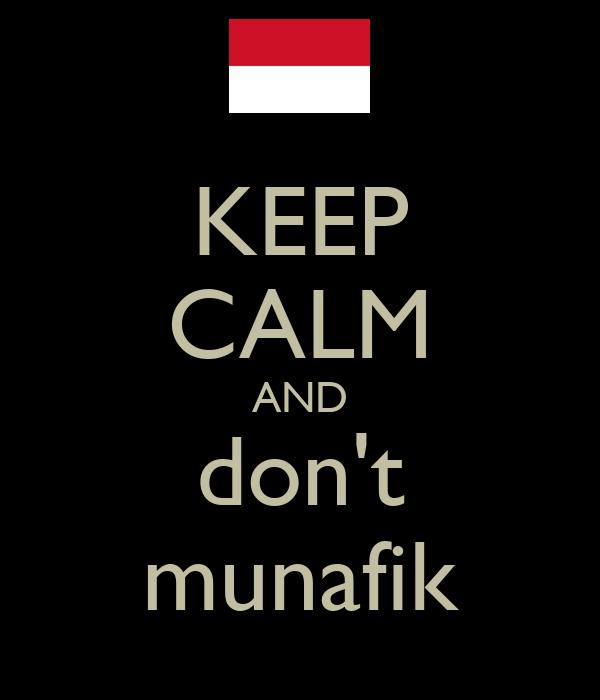 KEEP CALM AND don't munafik