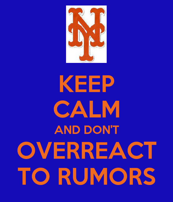 KEEP CALM AND DON'T OVERREACT TO RUMORS