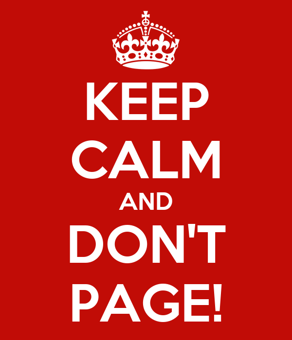 KEEP CALM AND DON'T PAGE!