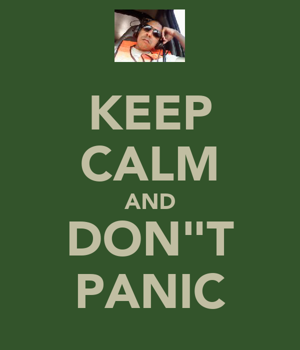"KEEP CALM AND DON""T PANIC"
