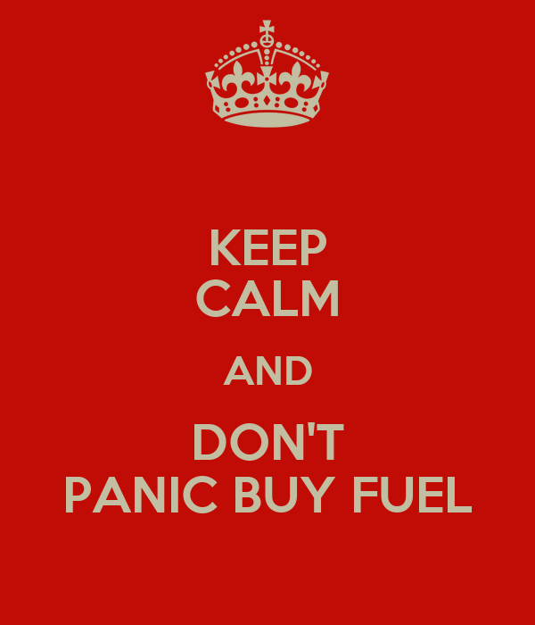 KEEP CALM AND DON'T PANIC BUY FUEL