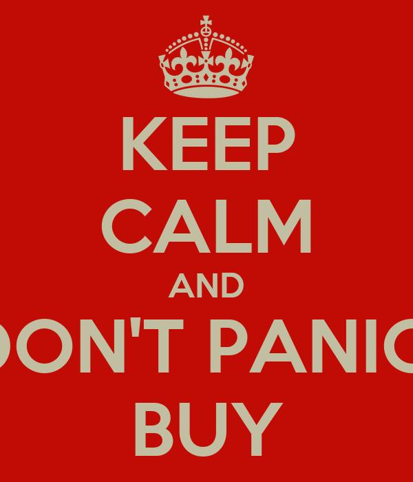 KEEP CALM AND DON'T PANIC  BUY