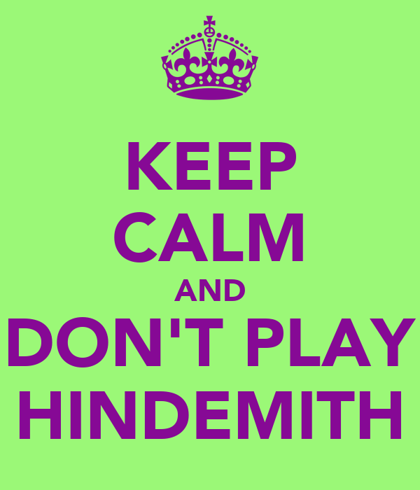 KEEP CALM AND DON'T PLAY HINDEMITH