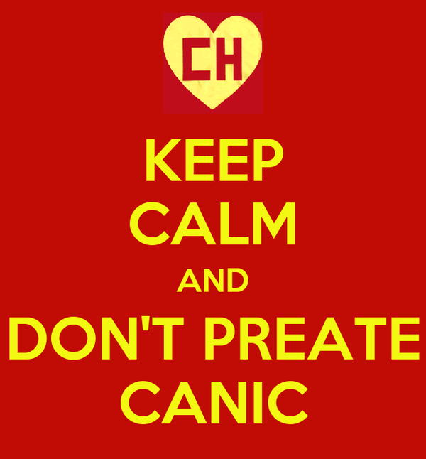 KEEP CALM AND DON'T PREATE CANIC