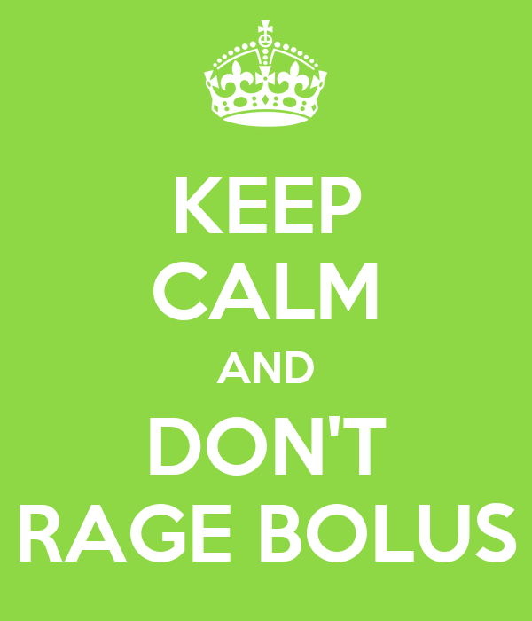 KEEP CALM AND DON'T RAGE BOLUS