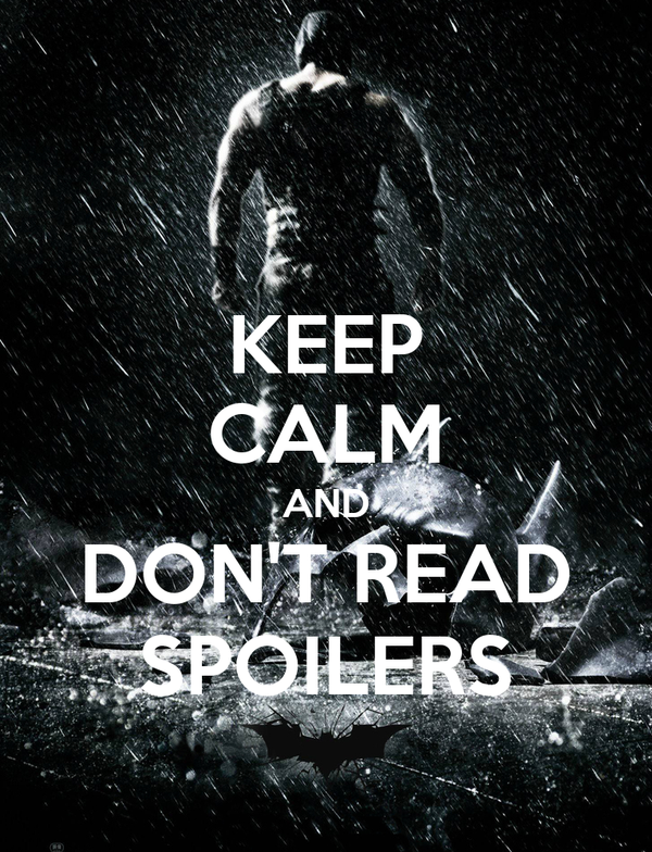 KEEP CALM AND DON'T READ SPOILERS