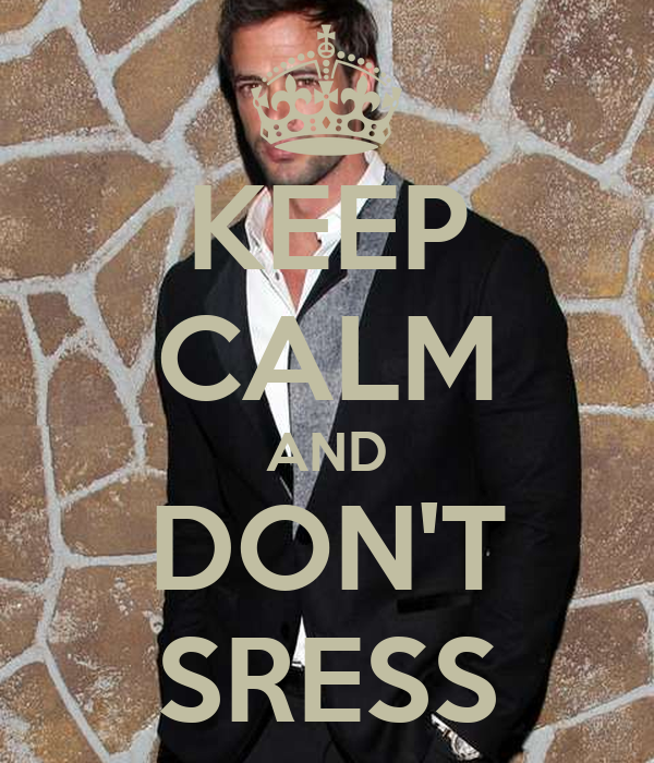 KEEP CALM AND DON'T SRESS