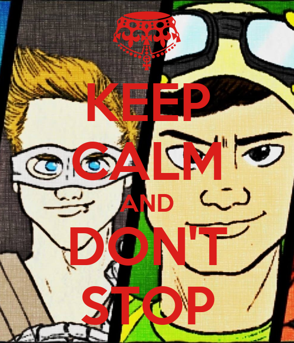 KEEP CALM AND DON'T STOP