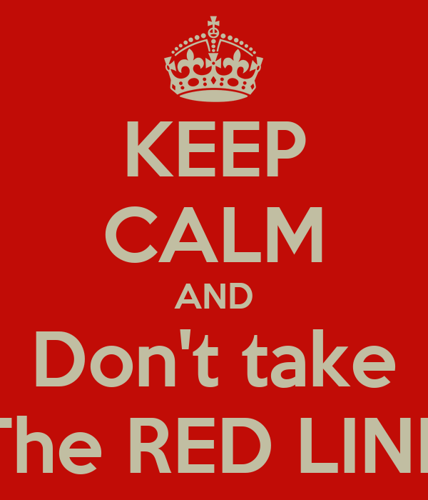KEEP CALM AND Don't take The RED LINE