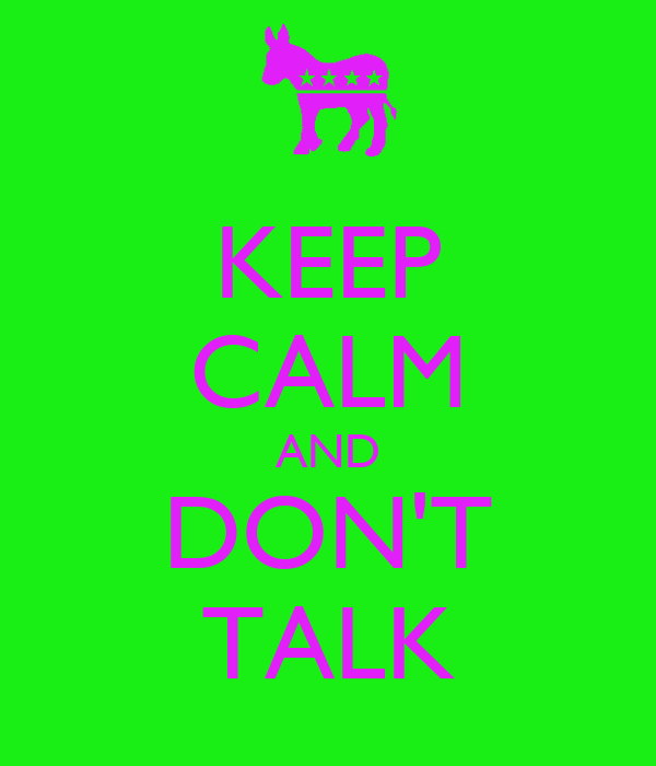 KEEP CALM AND DON'T TALK
