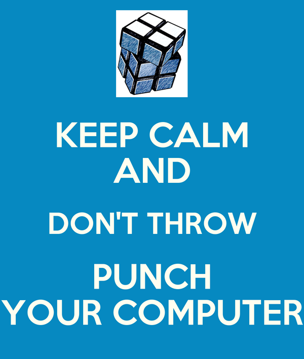 keep calm and don t throw punch your computer poster edel keep