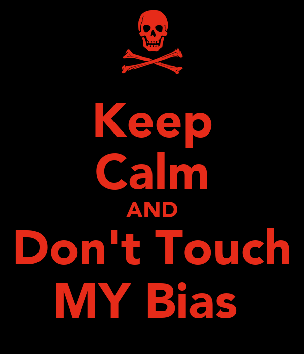 Keep Calm AND Don't Touch MY Bias