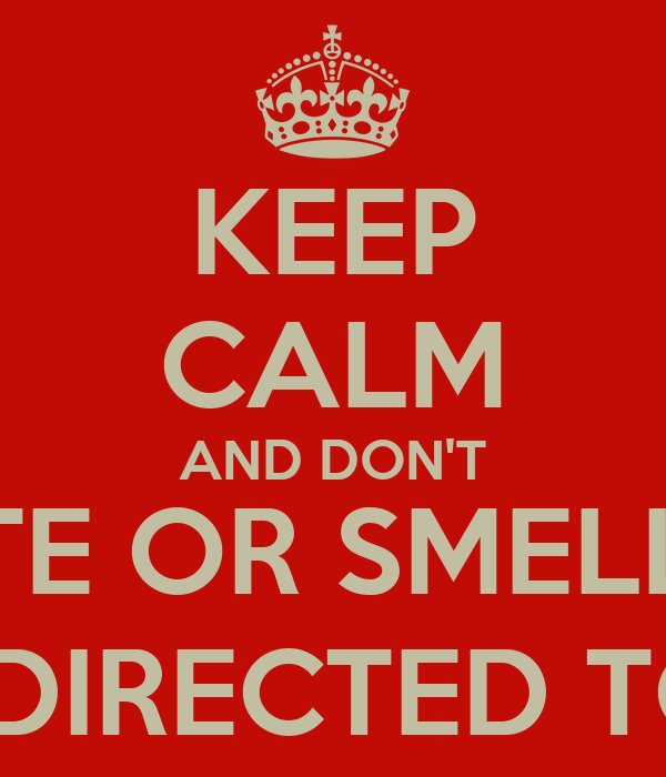 KEEP CALM AND DON'T TOUCH, TASTE OR SMELL CHEMICALS UNLESS DIRECTED TO DO SO