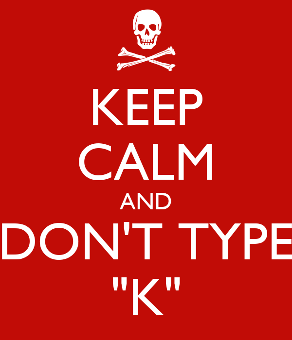 Keep calm and don 39 t type k poster rafshan keep calm for Keep calm font download