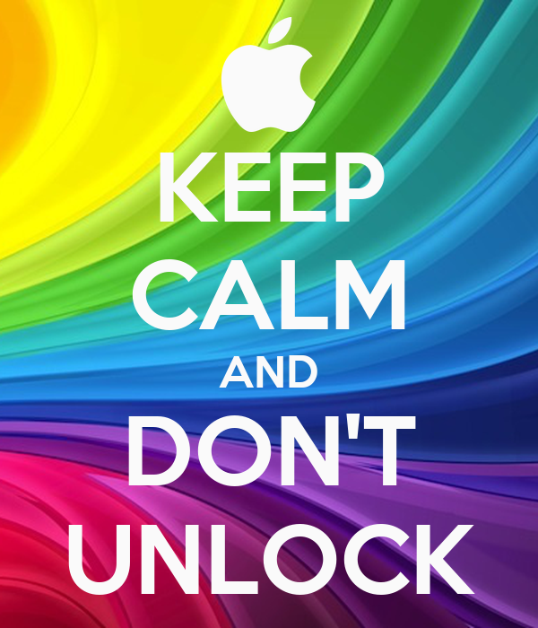 KEEP CALM AND DON'T UNLOCK