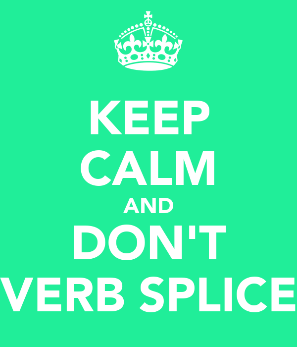KEEP CALM AND DON'T VERB SPLICE