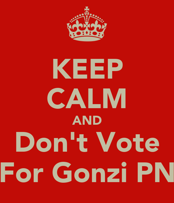 KEEP CALM AND Don't Vote For Gonzi PN