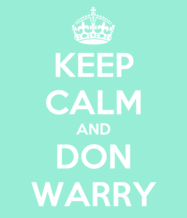 KEEP CALM AND DON WARRY