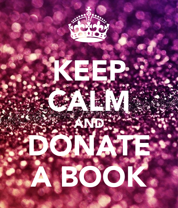 KEEP CALM AND DONATE A BOOK