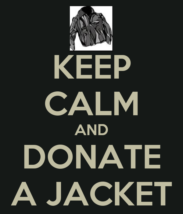 KEEP CALM AND DONATE A JACKET Poster